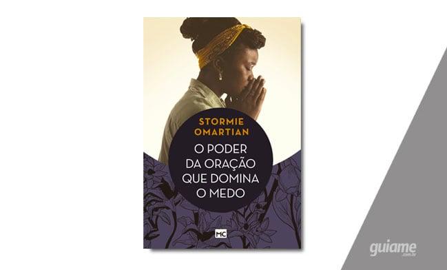 Livro de Stormie Omartian mostra como eliminar o medo através da oração