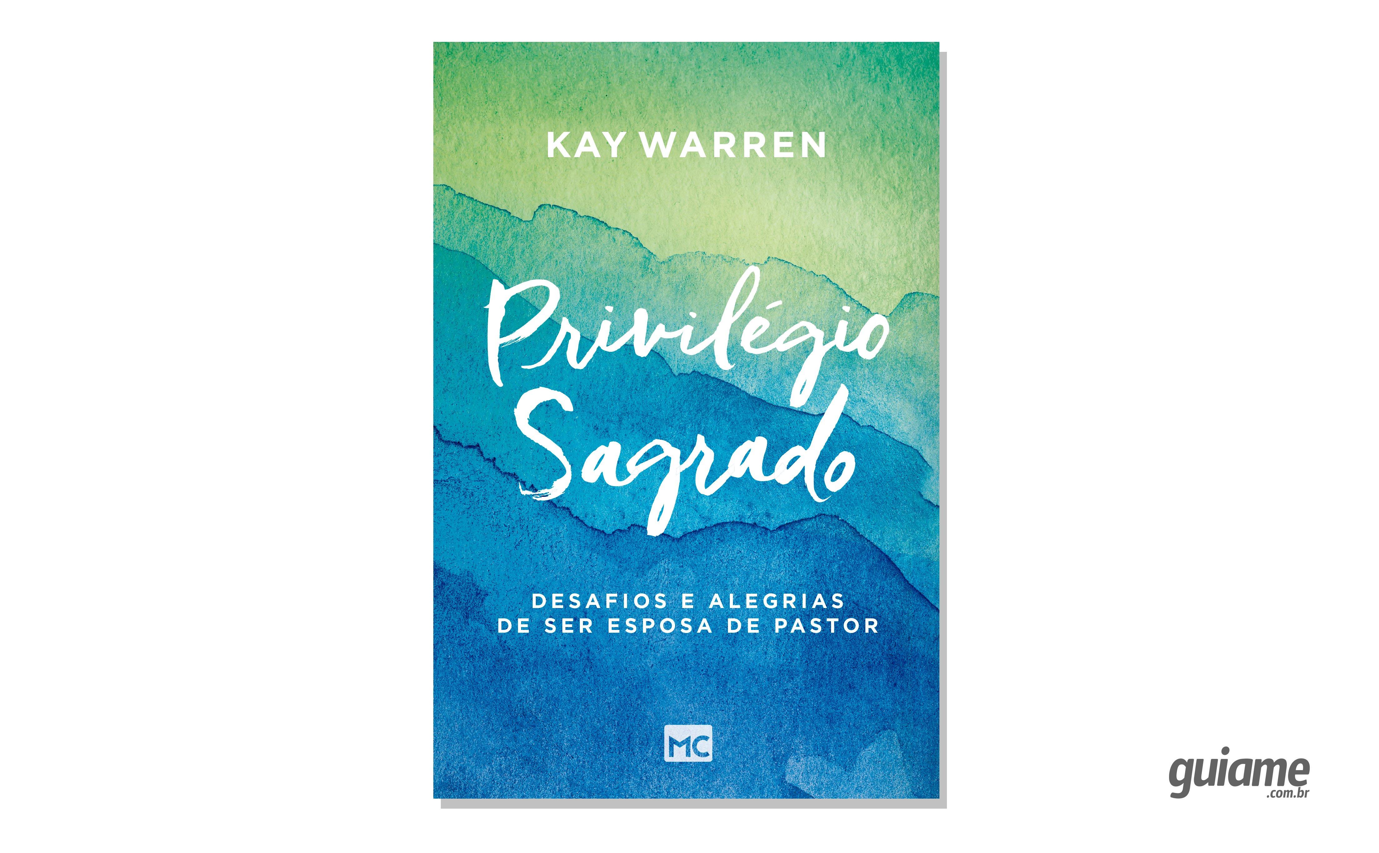Kay Warren relata quais são os desafios de ser esposa de pastor